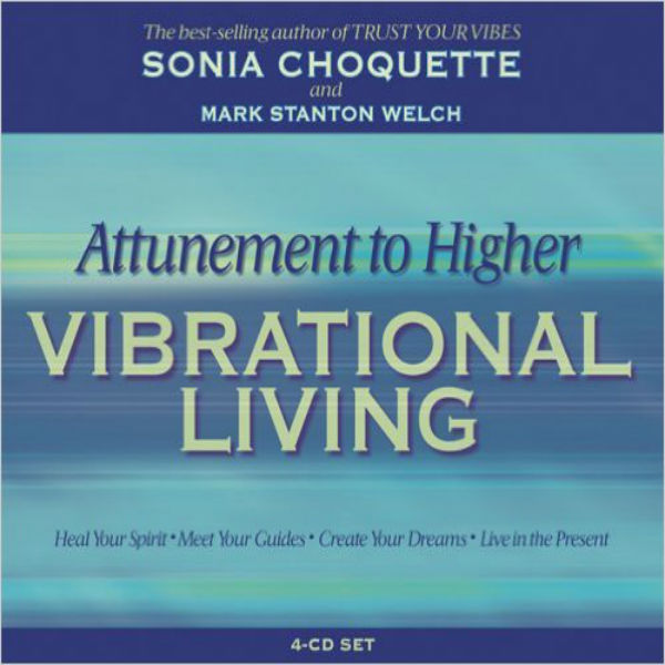 Attunement To Higher Vibrational Living 4 CD Set