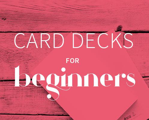 Card Decks for Beginners