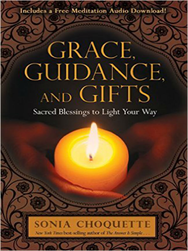 Grace Guidance and Gifts_Sacred Blessings to Light Your Way