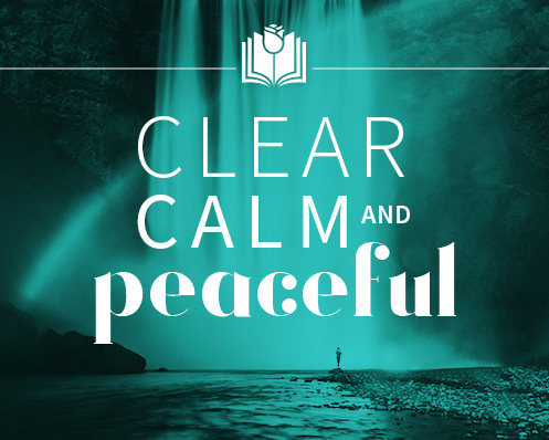 Clear, Calm and Peaceful